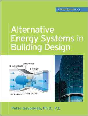 Alternative Energy Systems in Building Design By Gevorkian, Peter, Ph.D.