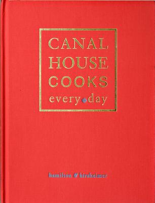 Canal House Cooks Every Day By Hamilton, Melissa/ Hirsheimer, Christopher