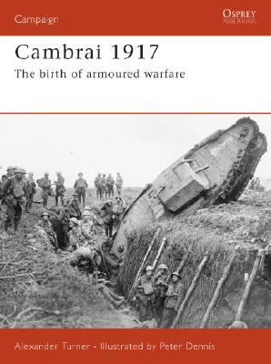 Cambrai 1917 By Turner, Alexander/ Dennis, Peter (ILT)